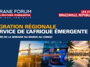 Ifrane Forum : Brazzaville accueille la première édition itinérante les 21 et 22 Juin 2019